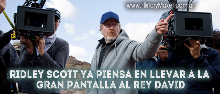 Ridley Scott cine gran pantalla al rey David