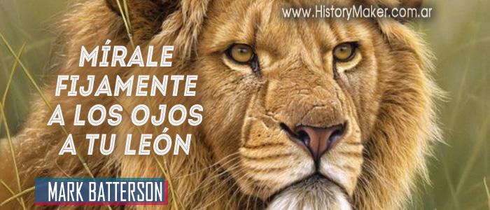 Mírale fijamente a los ojos a tu león Mark Batterson