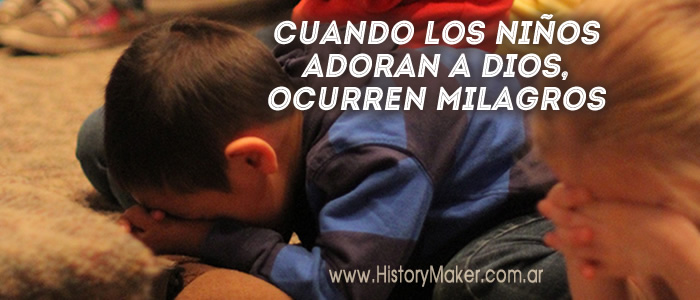 Cuando Los Niños Adoran y Oran a Dios, Ocurren Milagros Maravillosos