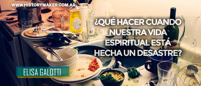 Qué-hacer-cuando-nuestra-vida-espiritual-está-hecha-un-desastre---Por-Elisa-Galotti