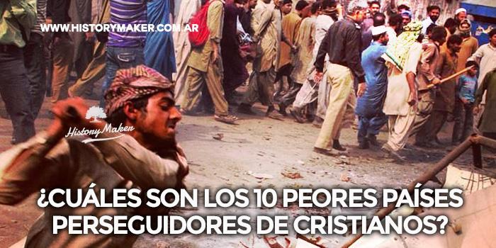 cuáles-son-los-diez-peores-países-perseguidores-de-cristianos
