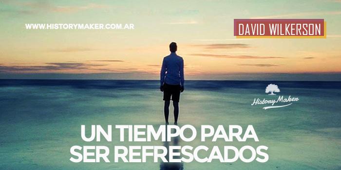 Un-tiempo-para-ser-refrescados---David-Wilkerson