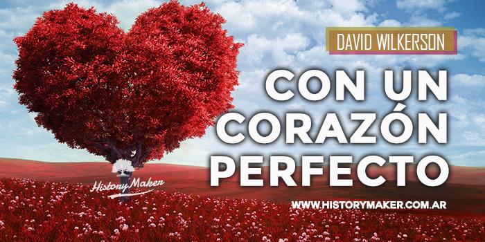 CON-UN-CORAZÓN-PERFECTO-David-Wilkerson