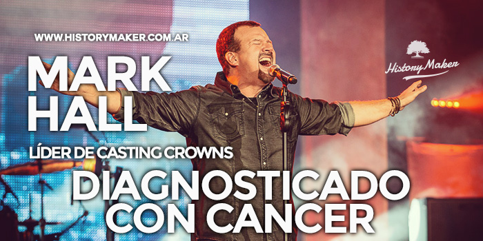 Mark-Hall-Casting-Crowns-diagnosticado-cáncer