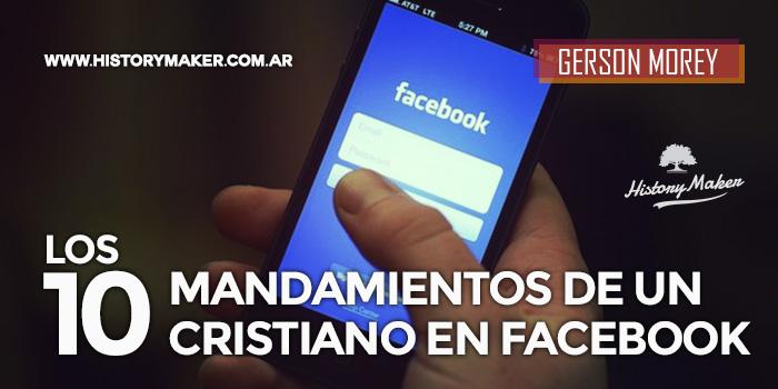 Los-10-mandamientos-de-un-cristiano-en-Facebook---Por-Gerson-Morey