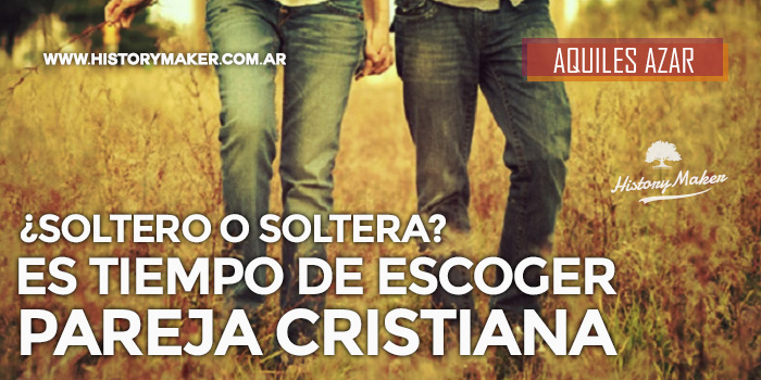 Soltero-soltera--tiempo-escoger-pareja-cristiana-Aquiles-Azar