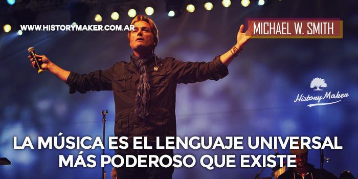 música-lenguaje-universal-más-poderoso-existe-Michael-W-Smith