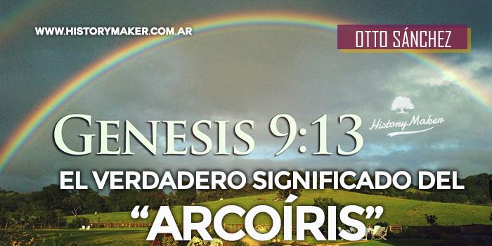 El-verdadero-significado-del-Arcoiris---Por-Otto-Sánchez