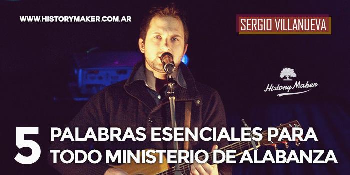 5-palabras-esenciales-para-todo-ministerio-de-alabanza---Por-Sergio-Villanueva