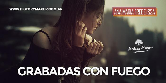 Grabadas-con-Fuego-Ana-Maria-Frege-Issa
