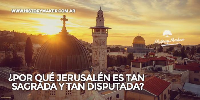 Por-qué-Jerusalén-es-tan-sagrada-y-tan-disputada