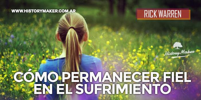 Cómo-Permanecer-Fiel-en-el-Sufrimiento-Por-Rick-Warren