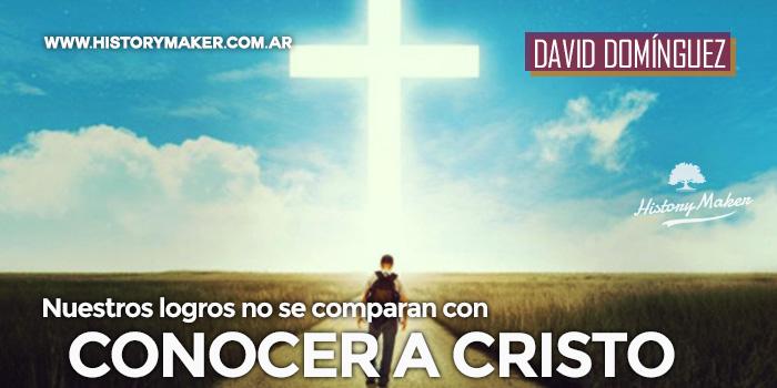 Nuestros-logros-no-se-comparan-con-conocer-a-Cristo---Por-David-Domínguez
