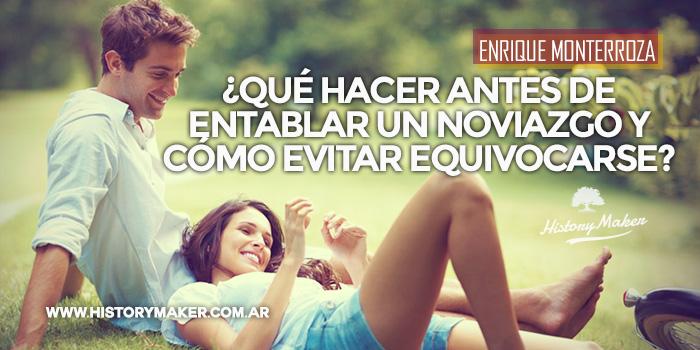 Qué-hacer-antes-de-entablar-un-noviazgo-y-cómo-evitar-equivocarse-Enrique Monterroza