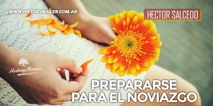 Prepararse-para-el-noviazgo---Por-Hector-Salcedo