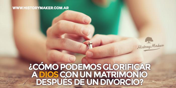 como-podemos-glorificar-a-dios-con-un-matrimonio-despues-de-un-divorcio