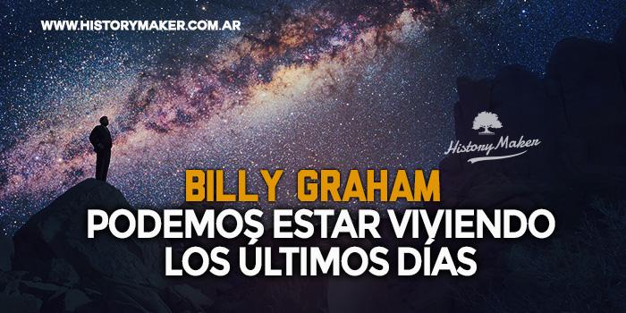 Billy-Graham-Podemos-estar-viviendo-los-últimos-días